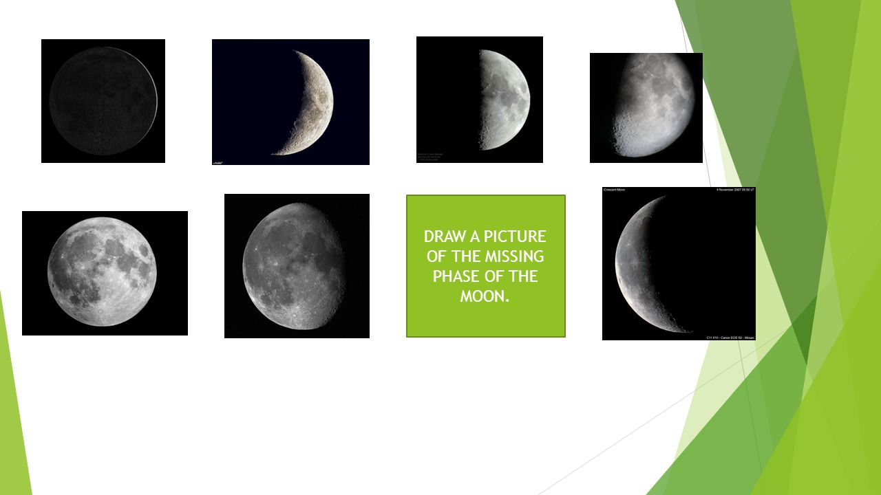 DRAW A PICTURE OF THE MISSING PHASE OF THE MOON.