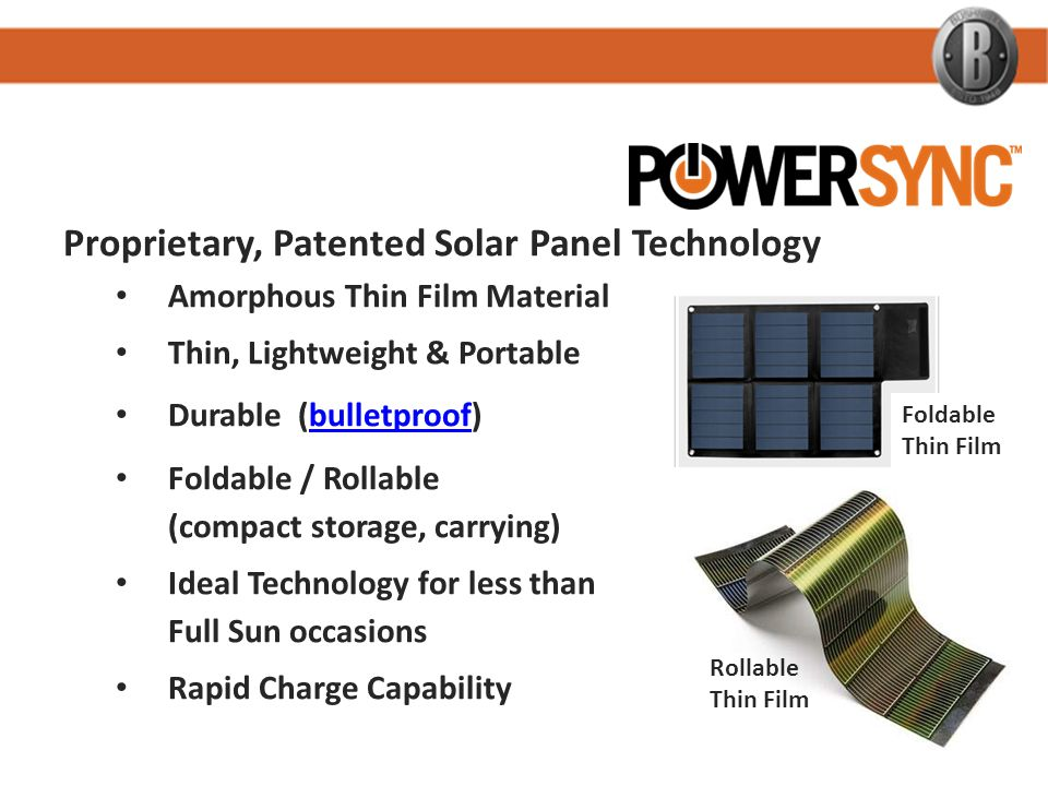 Proprietary, Patented Solar Panel Technology Amorphous Thin Film Material Thin, Lightweight & Portable Durable (bulletproof)bulletproof Foldable / Rol