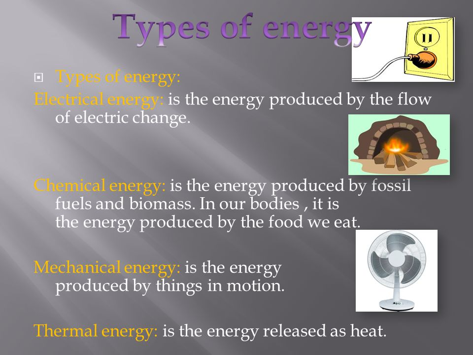  Nuclear energy: is the energy found in chemical elements, like uranium and plutonium.