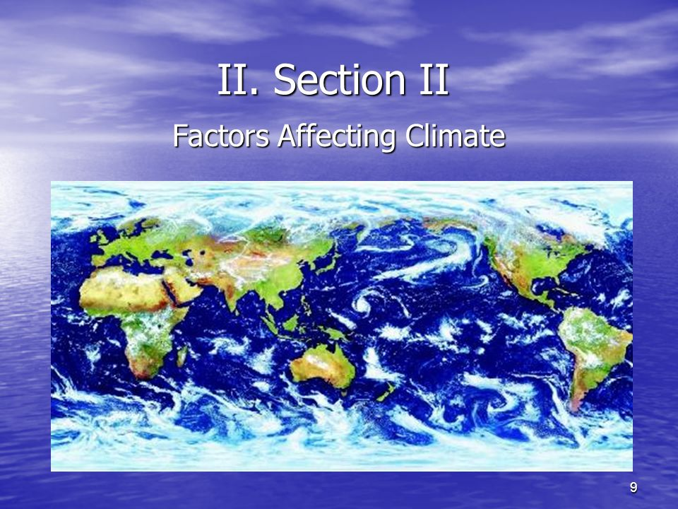 9 II. Section II Factors Affecting Climate
