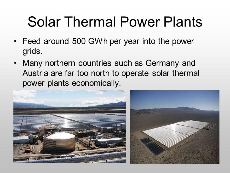 Largest Solar Power Plants (PV/STP) 1.Parque Fotovoltaico Puertollano (50 MW) 2.Moura photovoltaic (46 MW) 3.Solarpark Lieberose (45 MW) 4.Solarpark Finsterwalde (41 MW) 5.Solarpark Waldpolenz (40 MW) 6.Planta Solar Arnedo (34 MW)