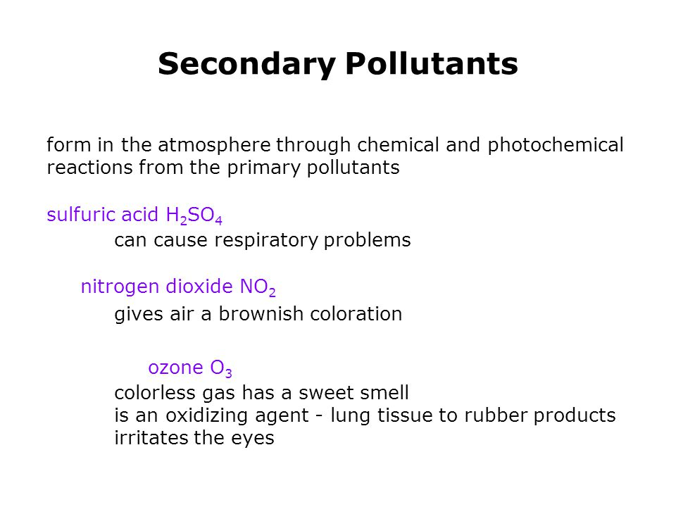 Pollutants The primary and secondary pollutants are found in either of the following two types of smog: London-type smog Photochemical smog (produced in L.A.