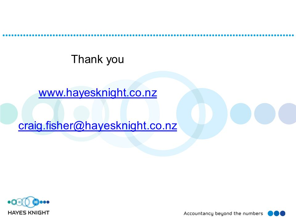 Thank you www.hayesknight.co.nz craig.fisher@hayesknight.co.nz