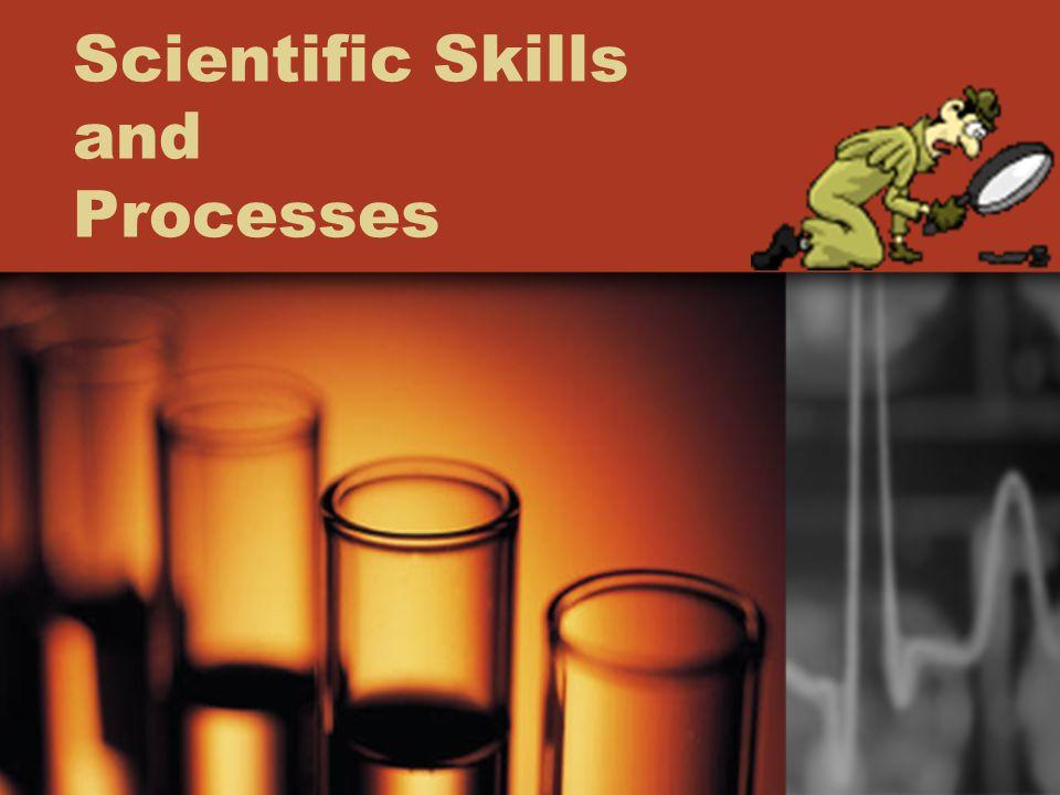 Scientific Skills and Processes