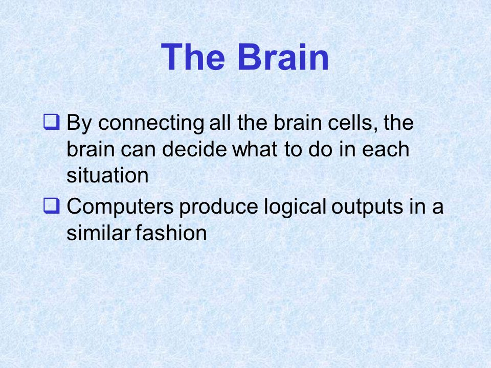 The Reflex Action  Specific brain cells are activated by the needle prick (pain) signal, and a reflex output is produced  The brain sends a signal to your arm to pull back  This is similar to the action of an actuator, or output device, in a car's computer system