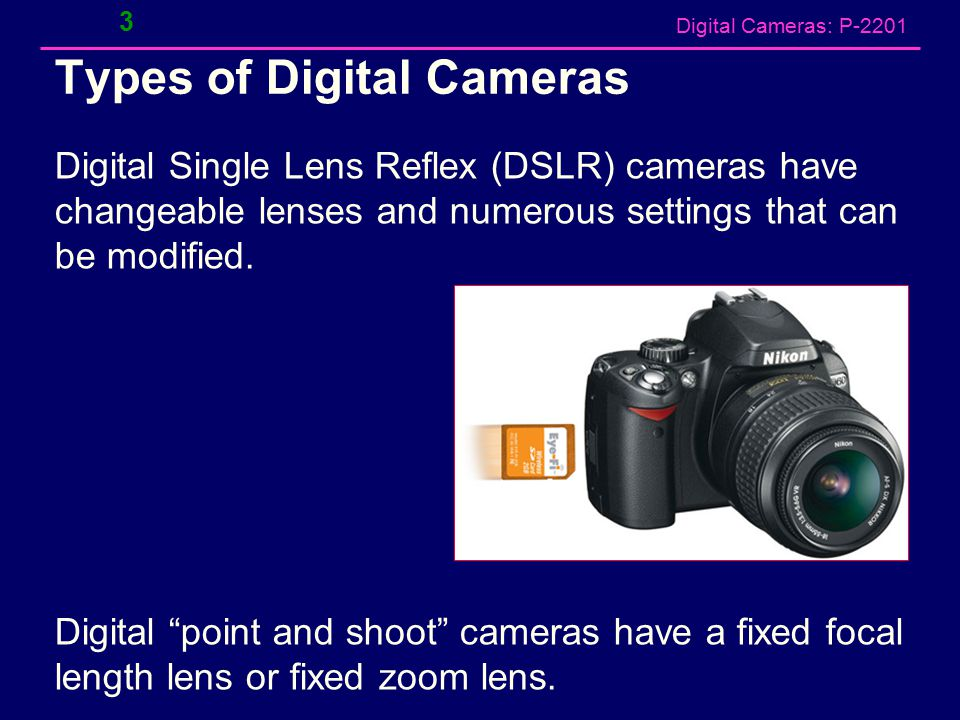 Digital Cameras: P-2201 Digital Cameras Topics – Optical Viewfinders – Using the LCD screen – Using and protecting media cards – Utilizing compression
