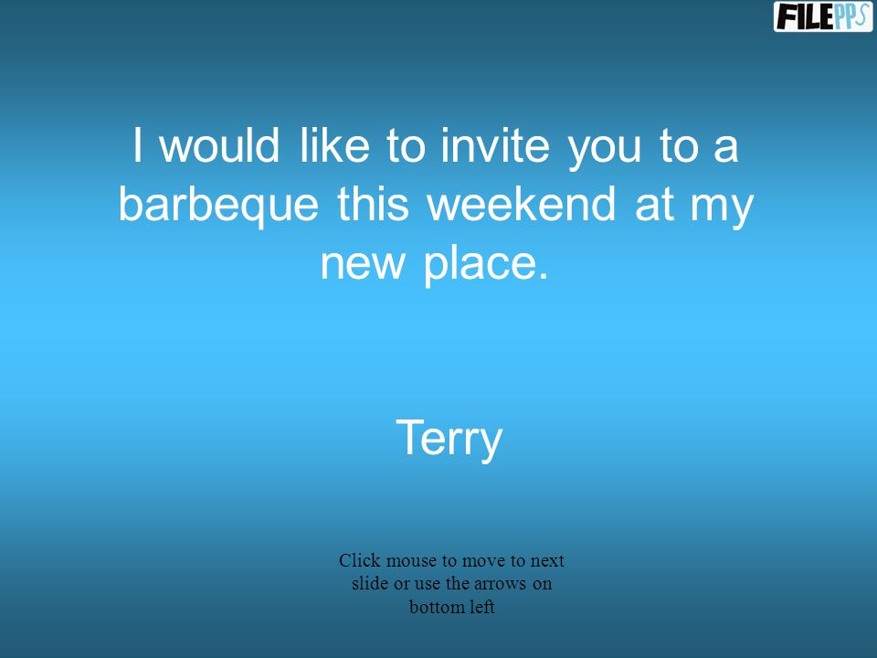 I would like to invite you to a barbeque this weekend at my new place.