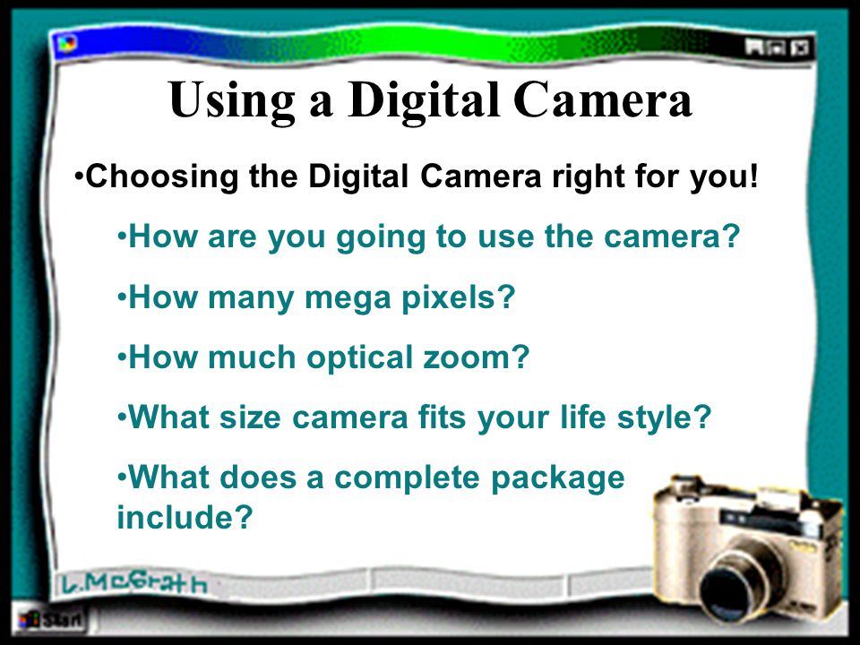 How are you going to use the camera.