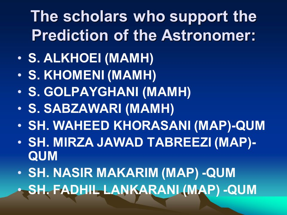 The scholars who support the Prediction of the Astronomer: S.