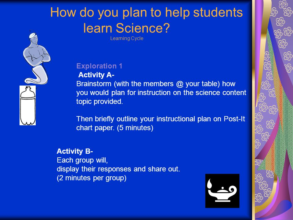 How do you plan to help students learn Science.