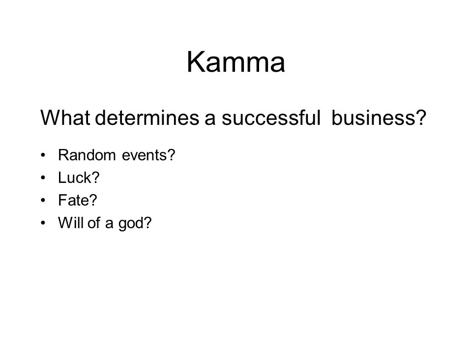 Five Causal Laws of Nature Kamma does not determine everything.