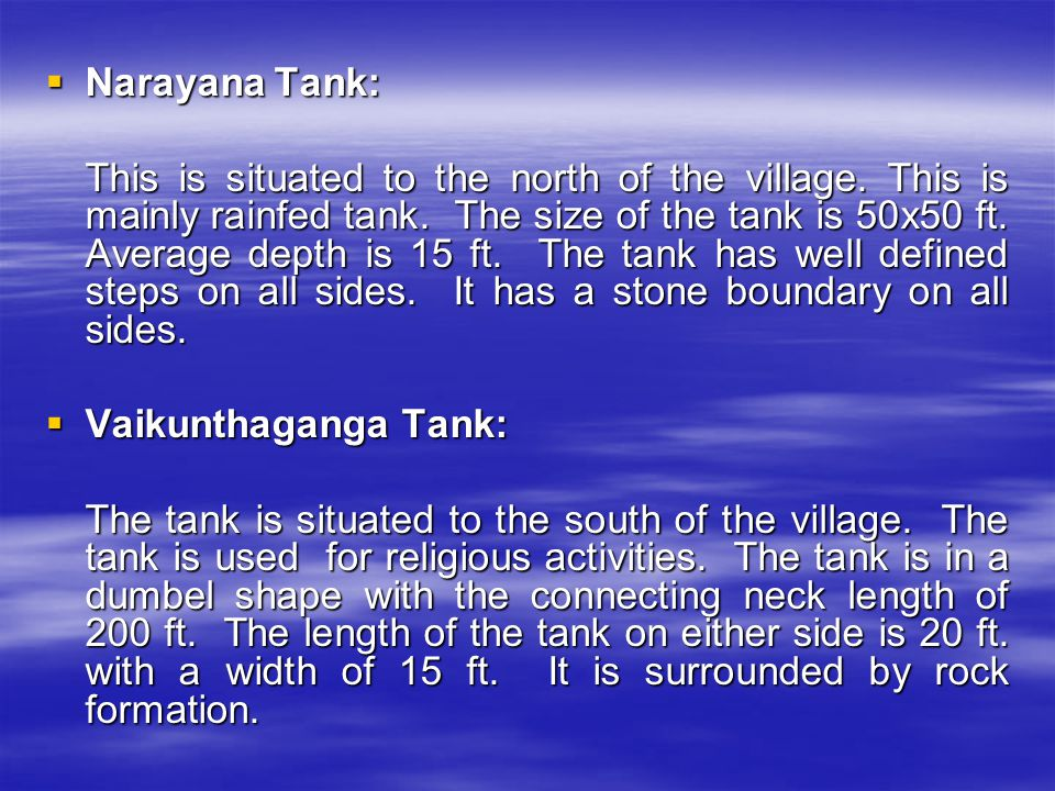  Narayana Tank: This is situated to the north of the village.