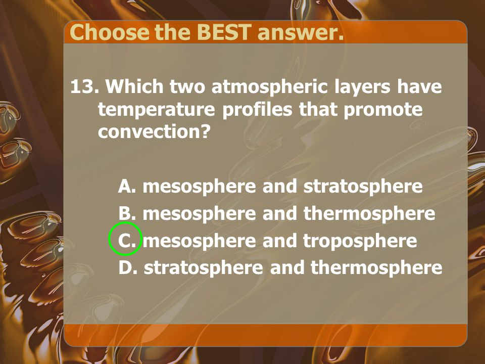 Choose the BEST answer. 13.