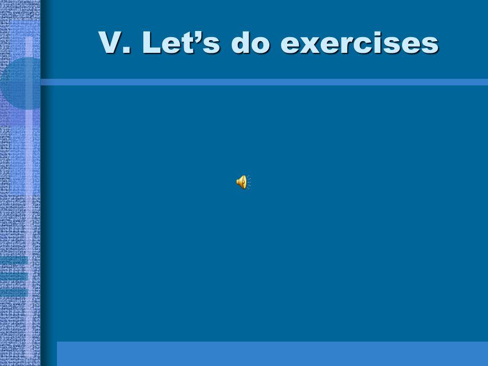V. Let's do exercises