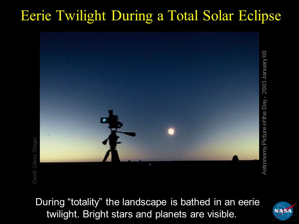 Eerie Twilight During a Total Solar Eclipse During totality the landscape is bathed in an eerie twilight.