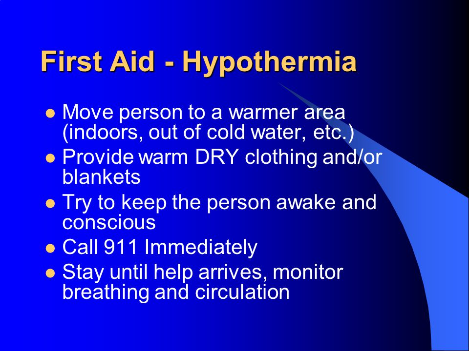 Signs of Hypothermia Shivering – uncontrollable muscle contractions designed to increase internal temperatures Decreased consciousness Weakness, decreased coordination