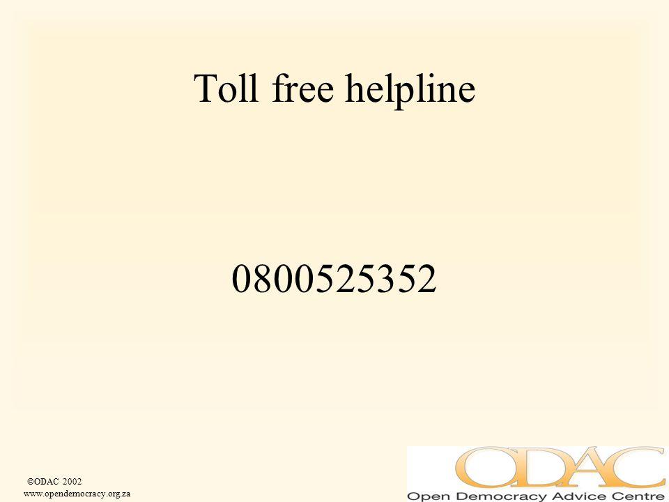 ©ODAC 2002 www.opendemocracy.org.za Toll free helpline 0800525352