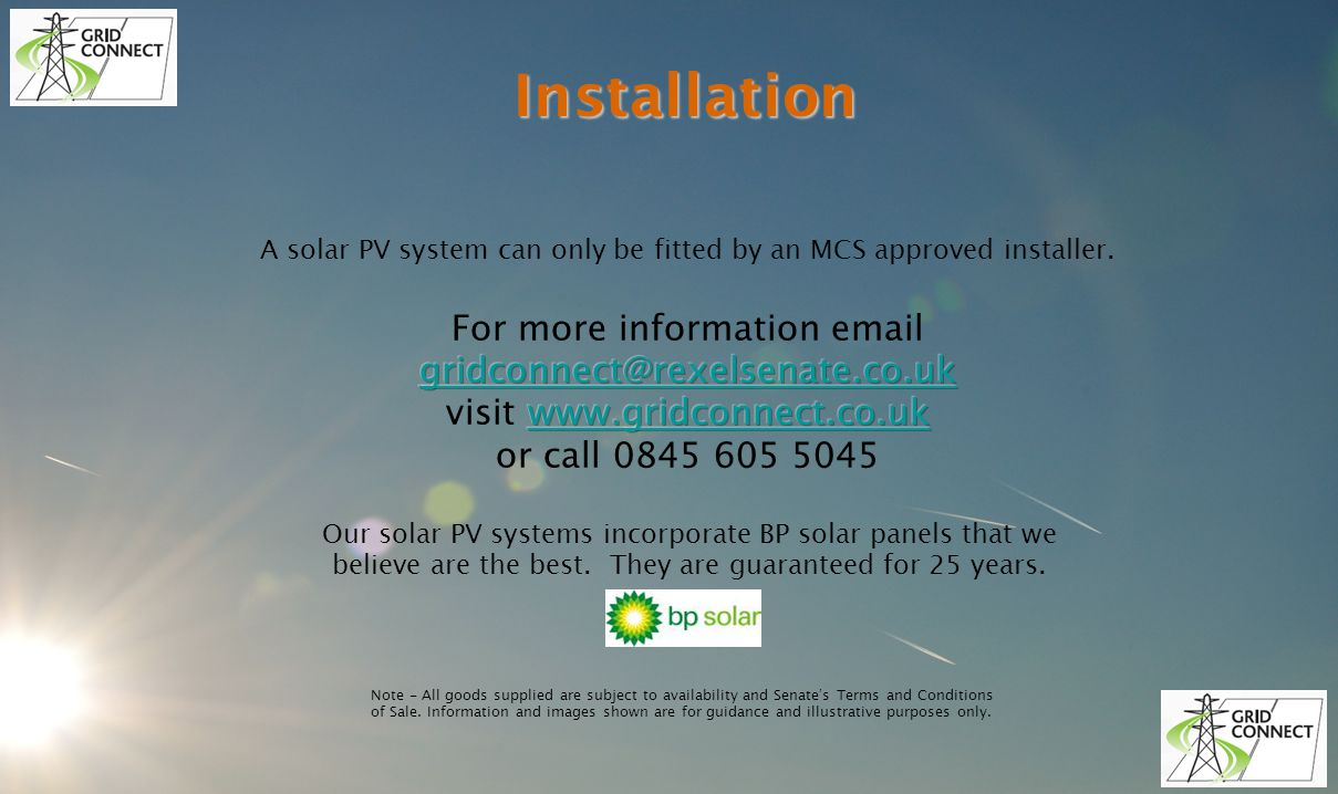 Installation Our solar PV systems incorporate BP solar panels that we believe are the best.