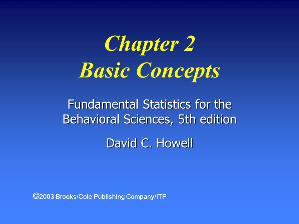 Fundamental Statistics for the Behavioral Sciences, 5th edition David C.