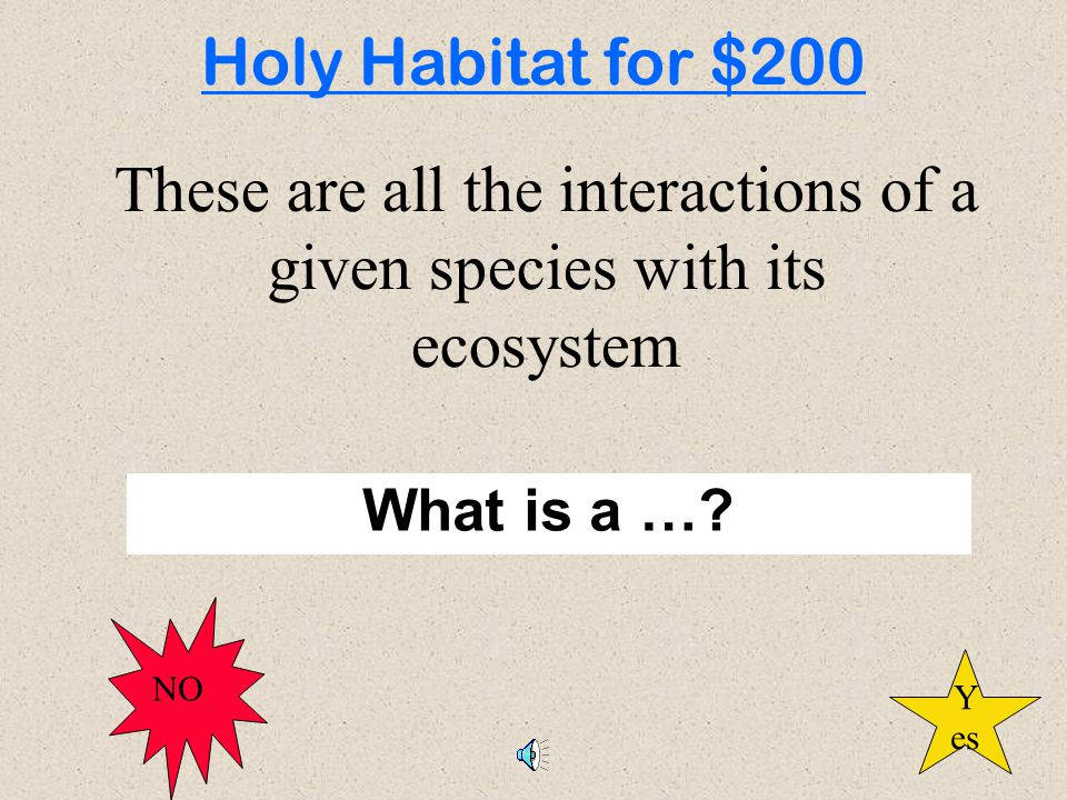 These are all the interactions of a given species with its ecosystem What is a ….