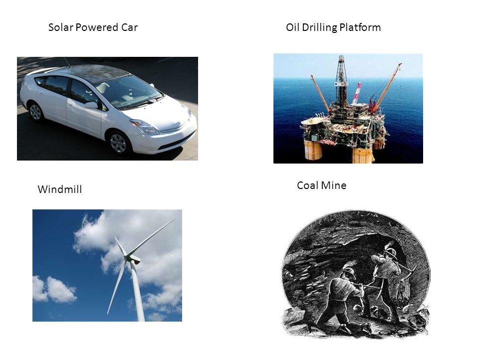 Solar Powered Car Windmill Oil Drilling Platform Coal Mine