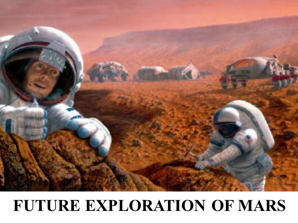 FUTURE EXPLORATION OF MARS