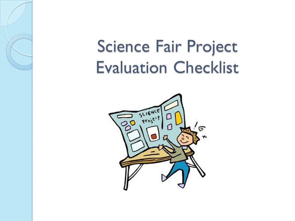 Science Fair Project Evaluation Checklist