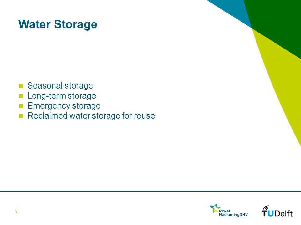 Water Storage Seasonal storage Long-term storage Emergency storage Reclaimed water storage for reuse 3