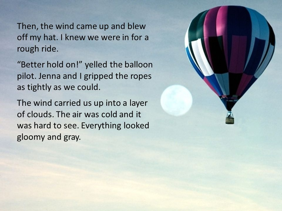 Then, the wind came up and blew off my hat. I knew we were in for a rough ride.