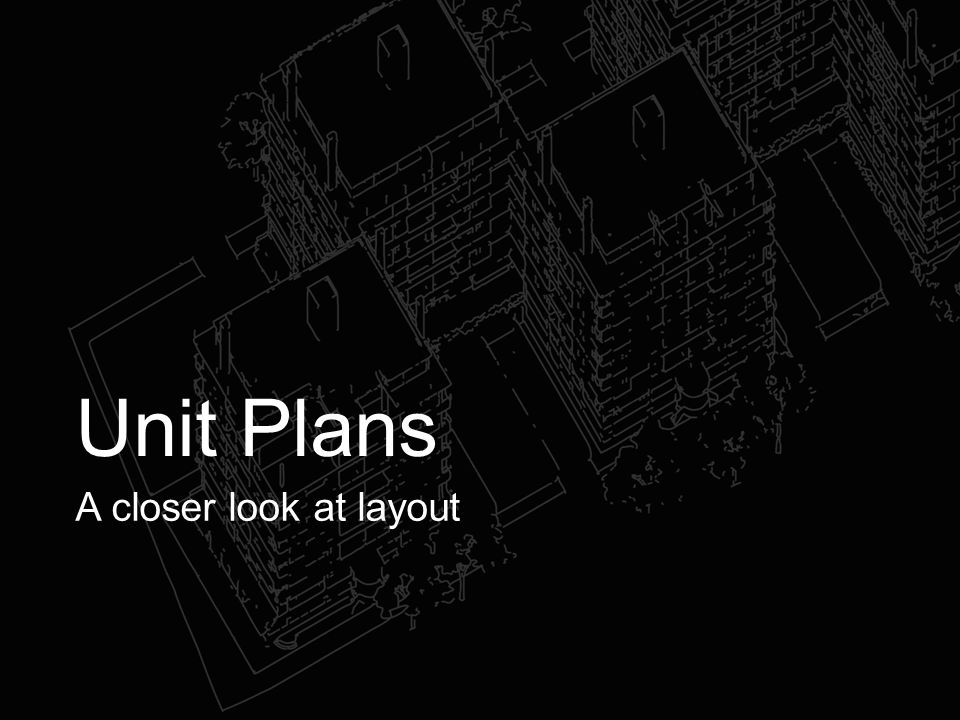 Unit Plans A closer look at layout