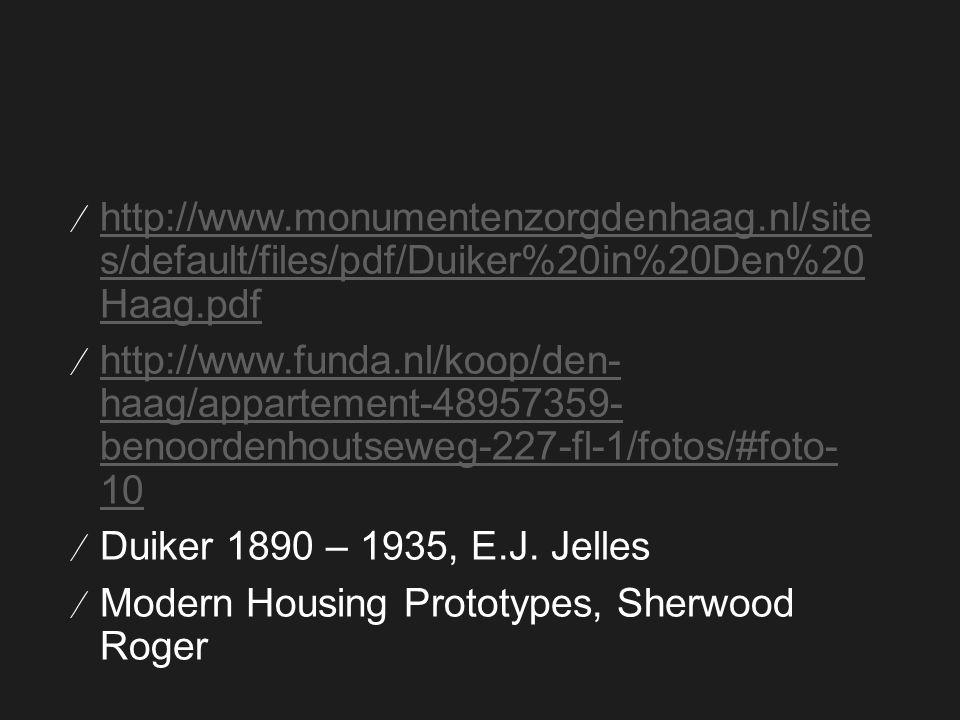 ∕ http://www.monumentenzorgdenhaag.nl/site s/default/files/pdf/Duiker%20in%20Den%20 Haag.pdf http://www.monumentenzorgdenhaag.nl/site s/default/files/pdf/Duiker%20in%20Den%20 Haag.pdf ∕ http://www.funda.nl/koop/den- haag/appartement-48957359- benoordenhoutseweg-227-fl-1/fotos/#foto- 10 http://www.funda.nl/koop/den- haag/appartement-48957359- benoordenhoutseweg-227-fl-1/fotos/#foto- 10 ∕ Duiker 1890 – 1935, E.J.