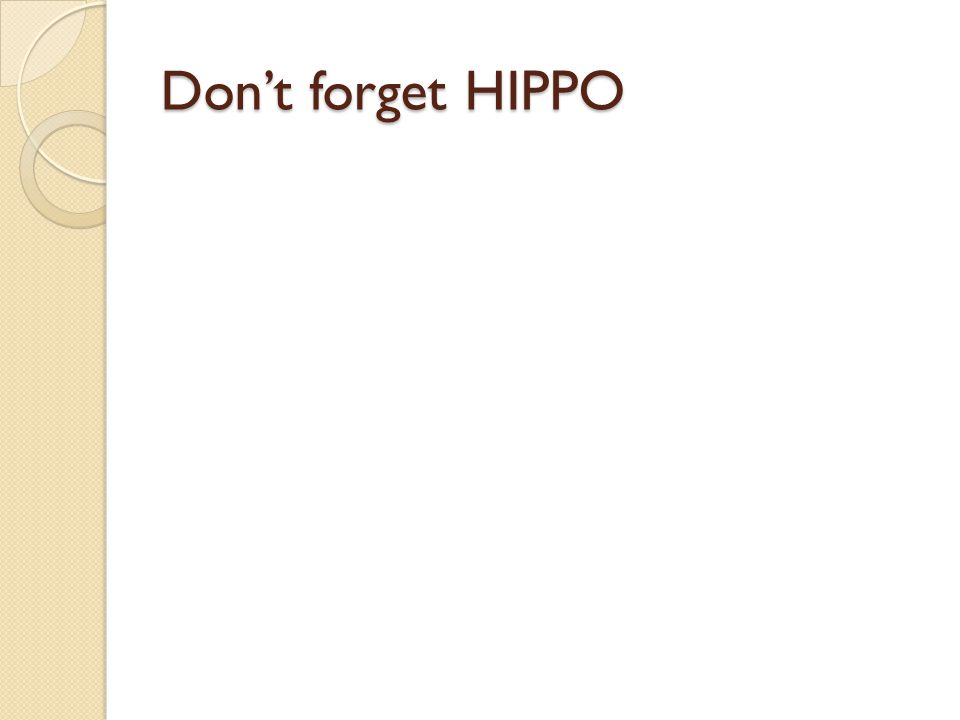 Don't forget HIPPO
