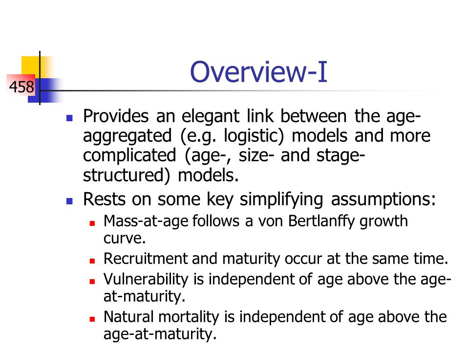 458 Overview-I Provides an elegant link between the age- aggregated (e.g.