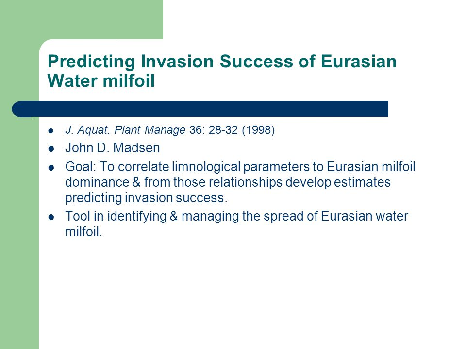 Predicting Invasion Success of Eurasian Water milfoil J.