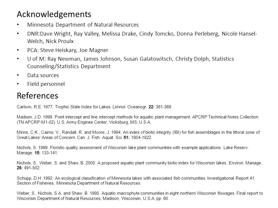 Acknowledgements Minnesota Department of Natural Resources DNR:Dave Wright, Ray Valley, Melissa Drake, Cindy Tomcko, Donna Perleberg, Nicole Hansel- W