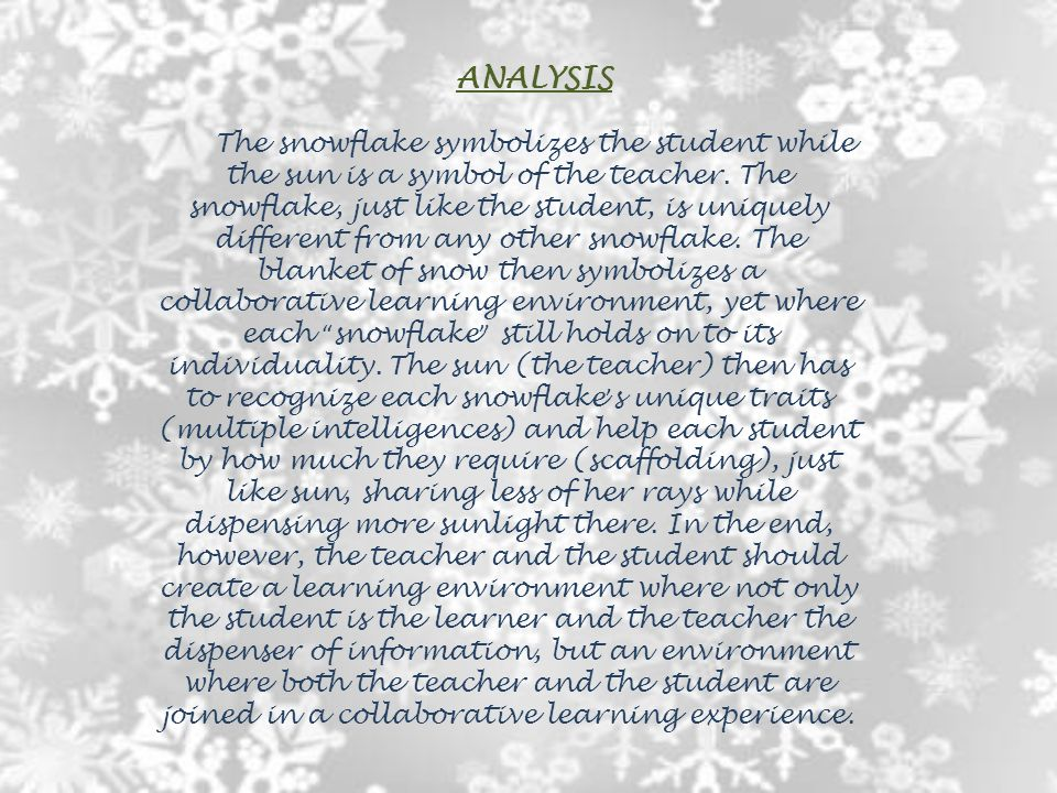 ANALYSIS The snowflake symbolizes the student while the sun is a symbol of the teacher.