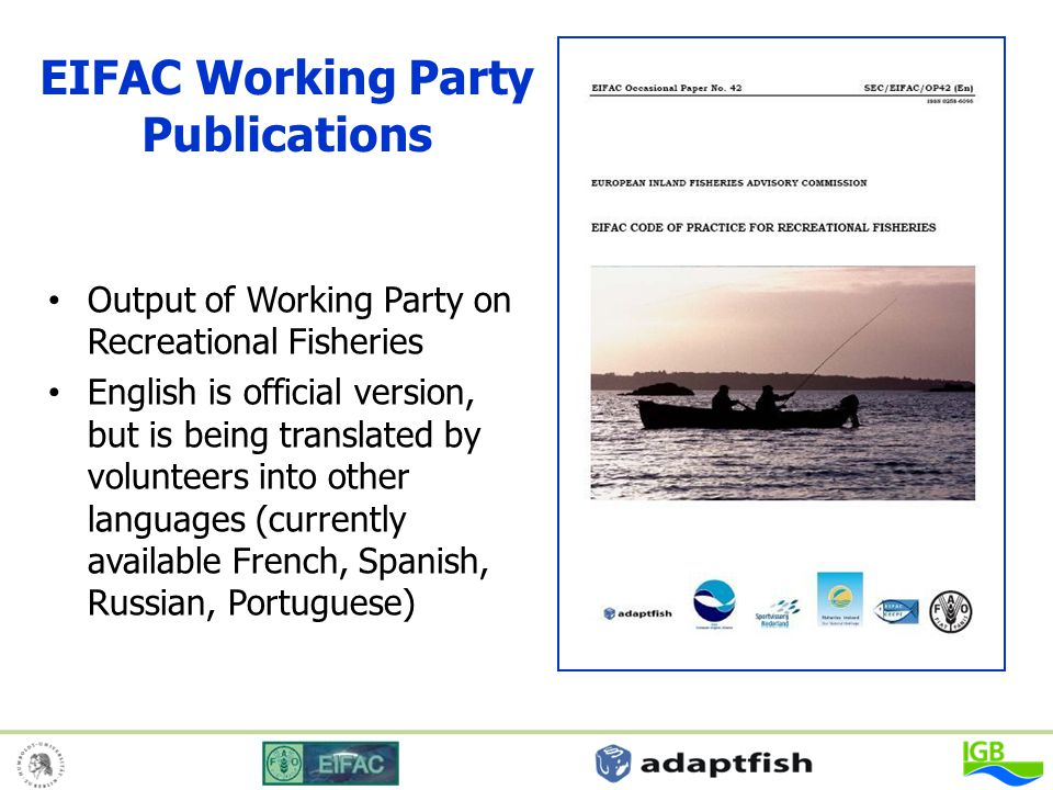 EIFAC Working Party Publications Output of Working Party on Recreational Fisheries English is official version, but is being translated by volunteers