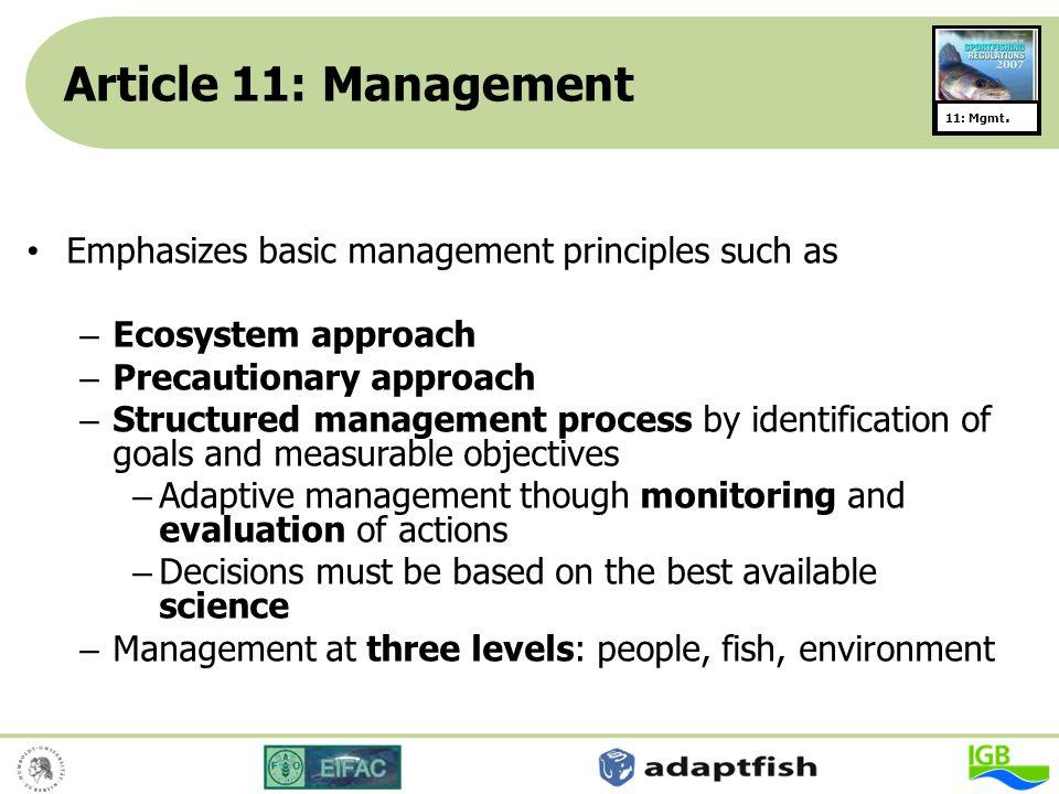 Article 11: Management Emphasizes basic management principles such as – Ecosystem approach – Precautionary approach – Structured management process by