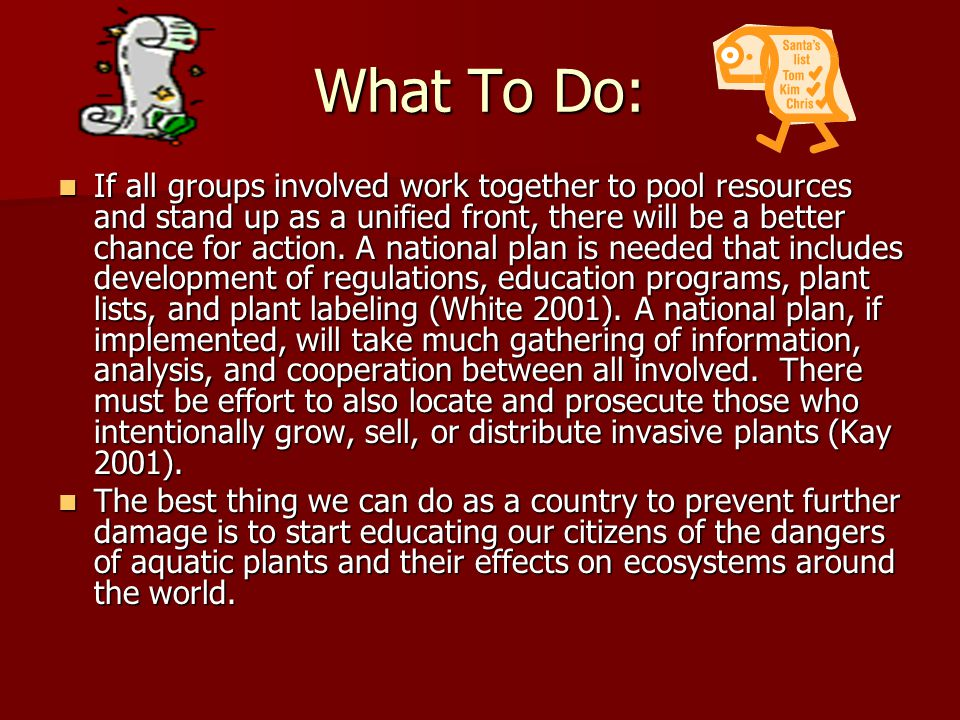 What To Do: If all groups involved work together to pool resources and stand up as a unified front, there will be a better chance for action.