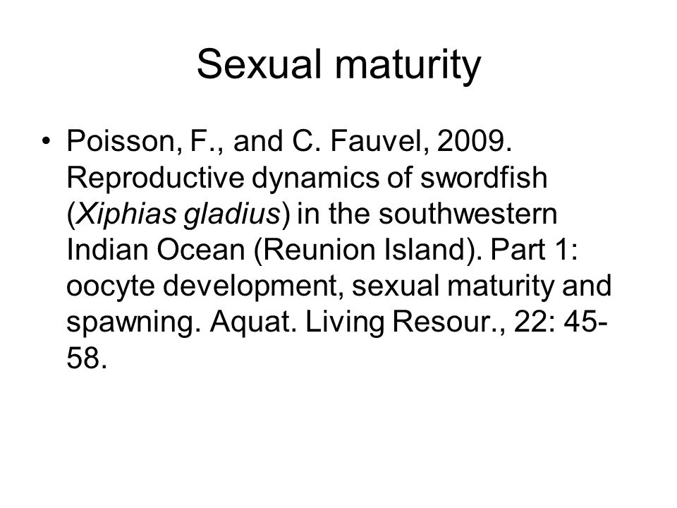 Sexual maturity Poisson, F., and C. Fauvel, 2009.
