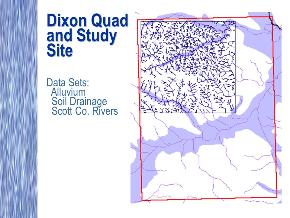 Dixon Quad and Study Site Data Sets: Alluvium Soil Drainage Scott Co. Rivers