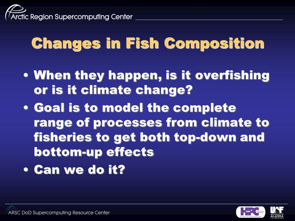 Changes in Fish Composition When they happen, is it overfishing or is it climate change When they happen, is it overfishing or is it climate change.