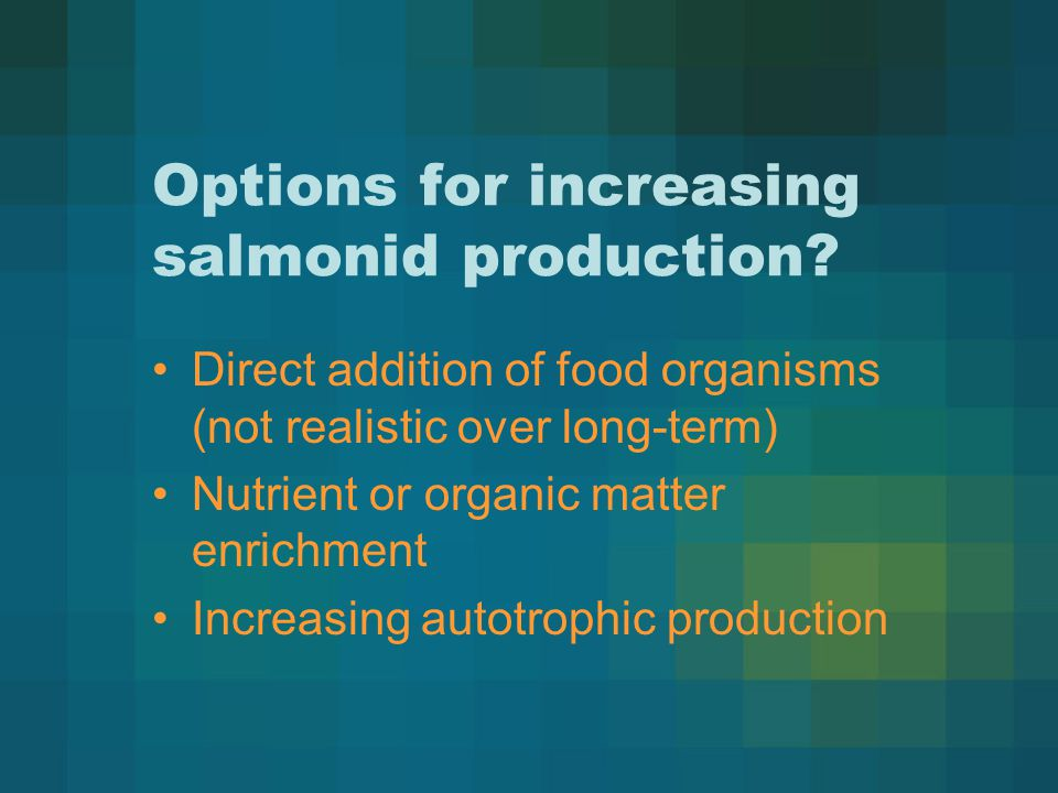 Options for increasing salmonid production.