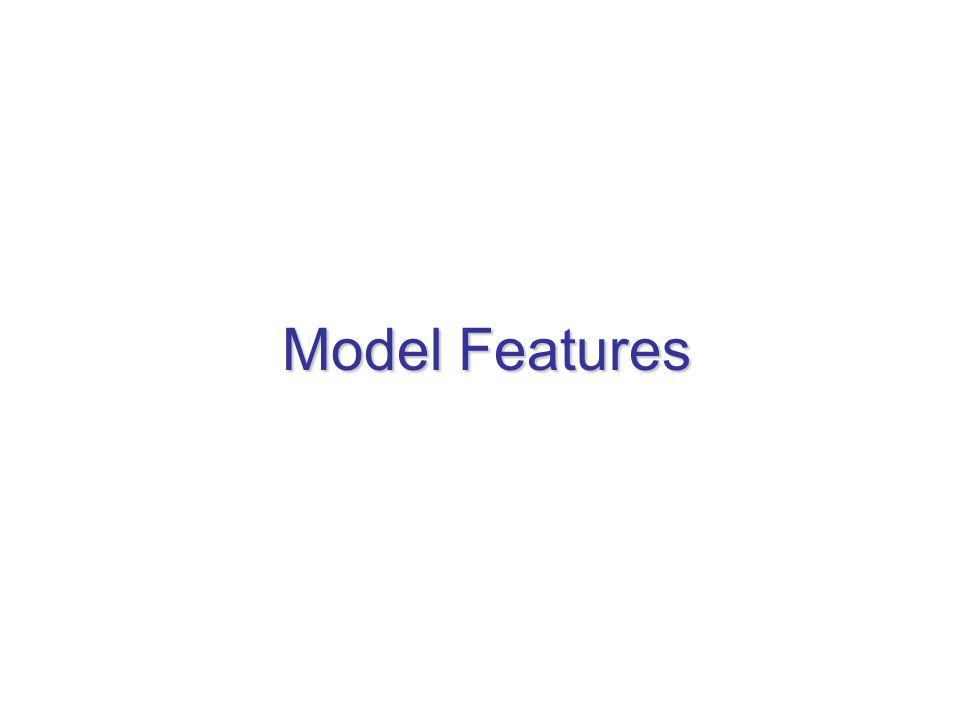 Model Features
