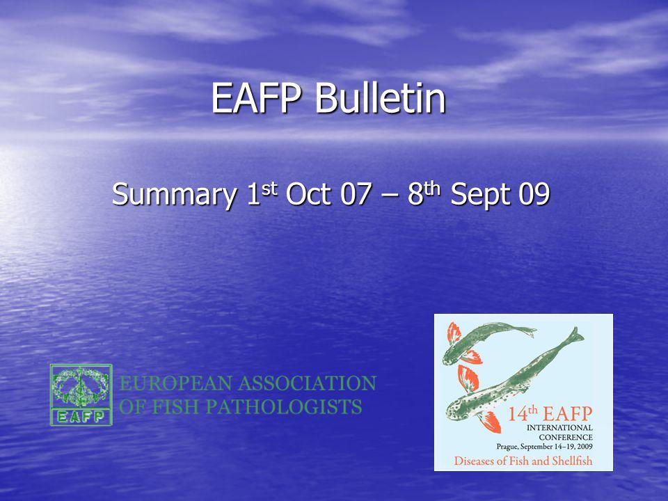 EAFP Bulletin Summary 1 st Oct 07 – 8 th Sept 09