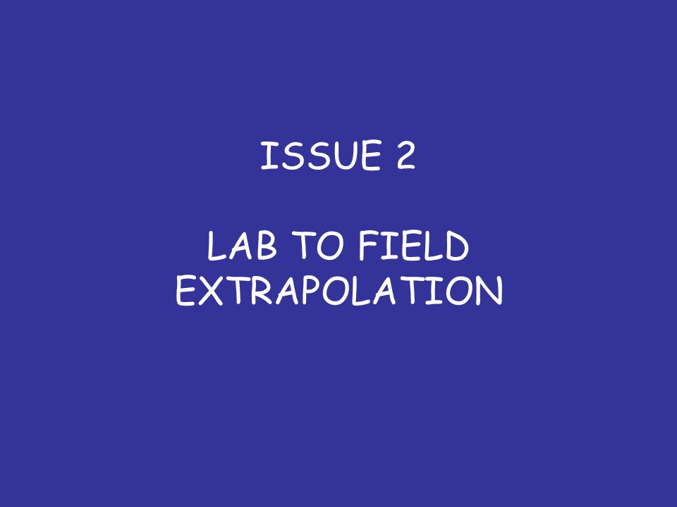 ISSUE 2 LAB TO FIELD EXTRAPOLATION