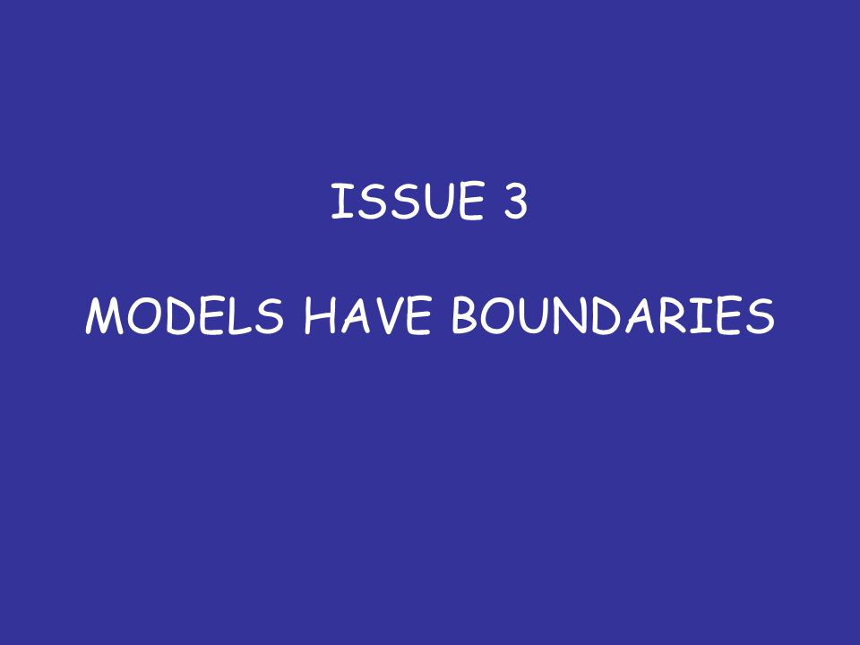 ISSUE 3 MODELS HAVE BOUNDARIES