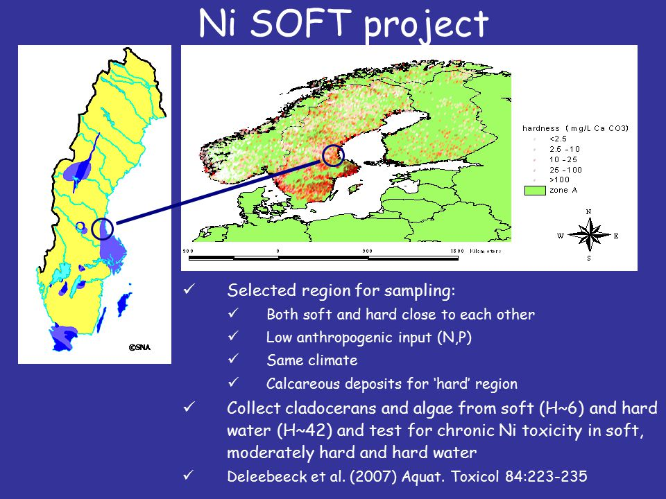 Ni SOFT project Selected region for sampling: Both soft and hard close to each other Low anthropogenic input (N,P) Same climate Calcareous deposits for 'hard' region Collect cladocerans and algae from soft (H~6) and hard water (H~42) and test for chronic Ni toxicity in soft, moderately hard and hard water Deleebeeck et al.