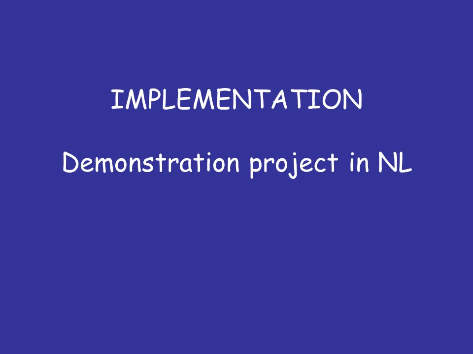 IMPLEMENTATION Demonstration project in NL