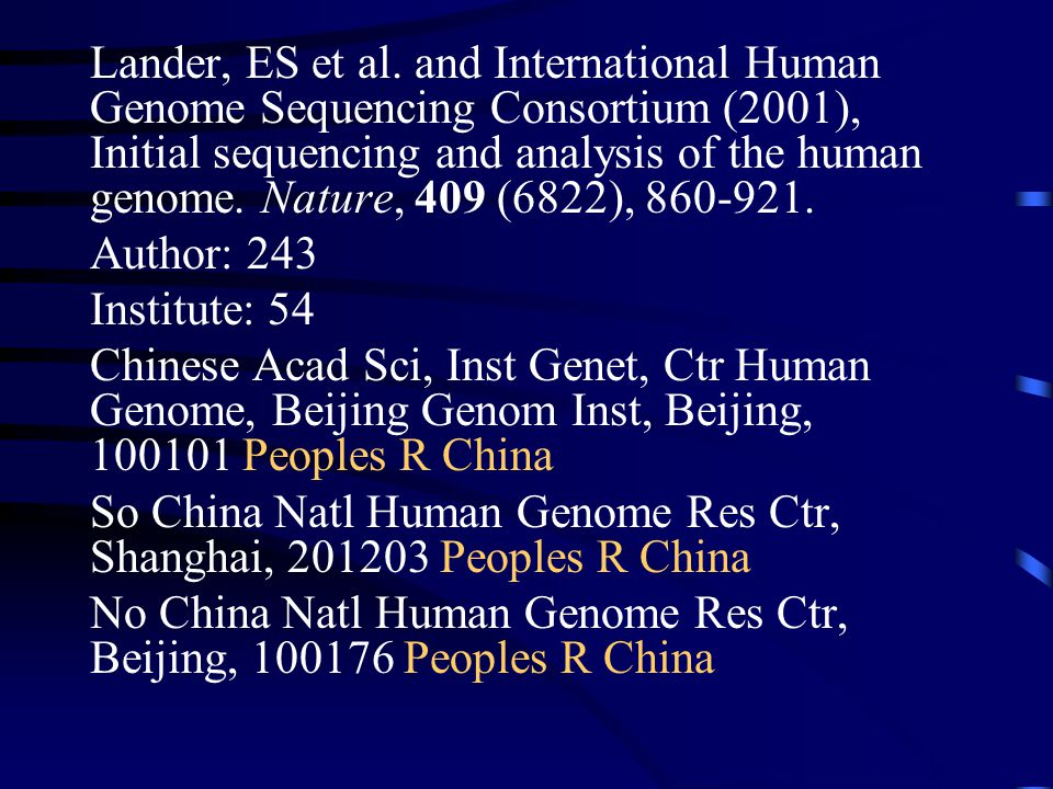 Lander, ES et al. and International Human Genome Sequencing Consortium (2001), Initial sequencing and analysis of the human genome. Nature, 409 (6822)